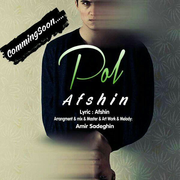 "Afshin ""Pol"" Coming Soon"