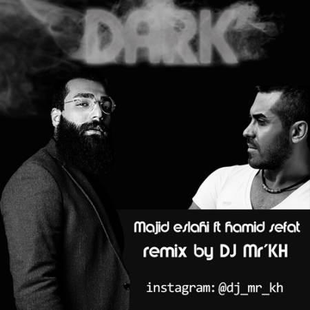 Majid Eslahi Ft Hamid Sefat Remix By Dj Mr'Kh Dark