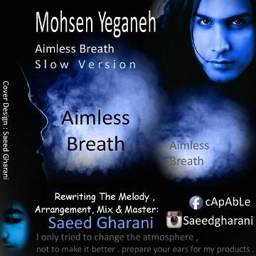 Mohsen Yeganeh Aimless Breath